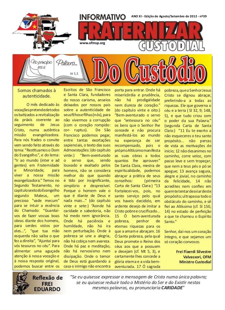 ANO XI - Edição de Agosto/Setembro de 2012 - nº39  Somos chamados à              Escritos de São Francisco          porta ...
