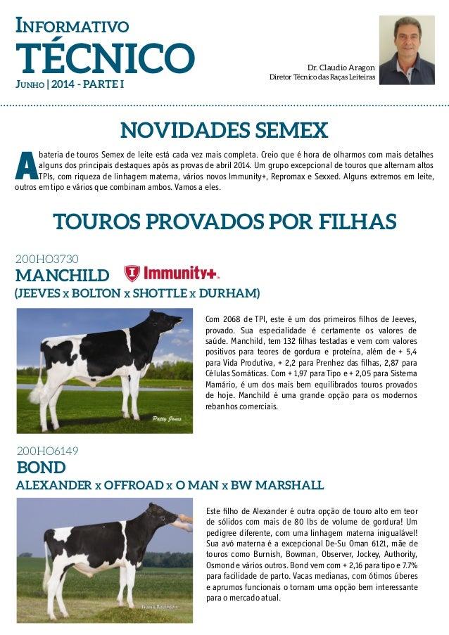 Informativo TÉCNICO NOVIDADES SEMEX TOUROS PROVADOS POR FILHAS A bateria de touros Semex de leite está cada vez mais compl...
