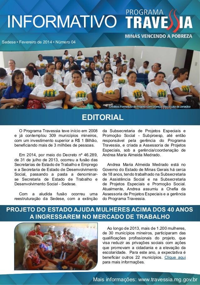 Mais informações: www.travessia.mg.gov.br INFORMATIVO Sedese • Fevereiro de 2014 • Número 04 EDITORIAL O Programa Travessi...