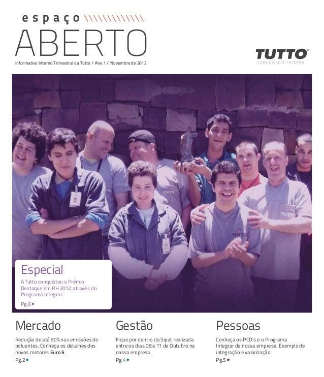 Informativo Interno Trimestral da Tutto / Ano 1 / Novembro de 2012  Especial  A Tutto conquistou o Prêmio  Destaque em RH ...