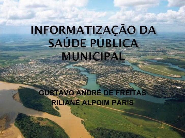 GUSTAVO ANDRÉ DE FREITAS RILIANE ALPOIM PARIS