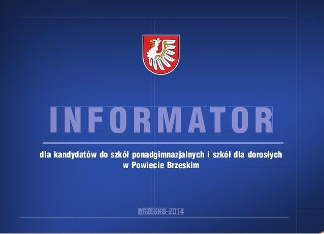 dla kandydatów do szkół ponadgimnazjalnych i szkół dla dorosłych w Powiecie Brzeskim  Brzesko 2013