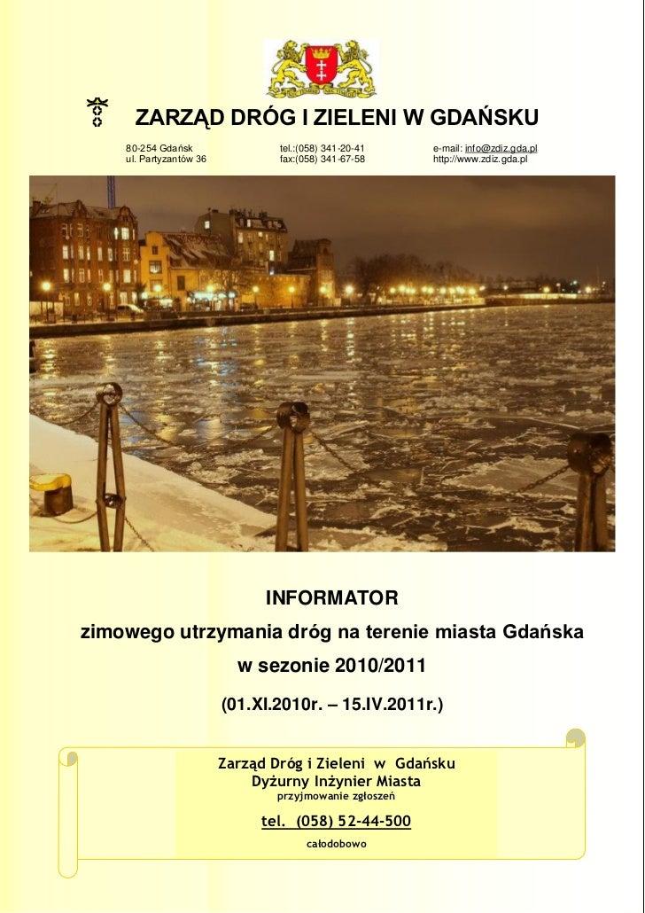 ZARZĄD DRÓG I ZIELENI W GDAŃSKU    80-254 Gdańsk                tel.:(058) 341-20-41   e-mail: info@zdiz.gda.pl    ul. Par...