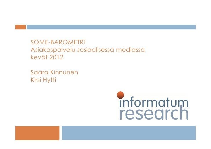 SOME-BAROMETRI       Asiakaspalvelu sosiaalisessa mediassa       kevät 2012       Saara Kinnunen       Kirsi Hytti        ...