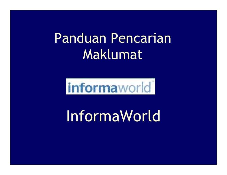 Panduan Pencarian     Maklumat     InformaWorld