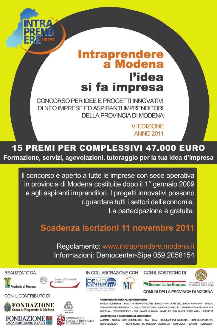 15 PREMI PER COMPLESSIVI 47.000 EUROFormazione, servizi, agevolazioni, tutoraggio per la tua idea d'impresa      Il concor...