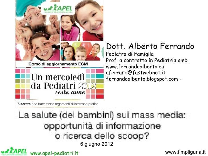 Dott. Alberto Ferrando                                 Pediatra di Famiglia                                 Prof. a contra...
