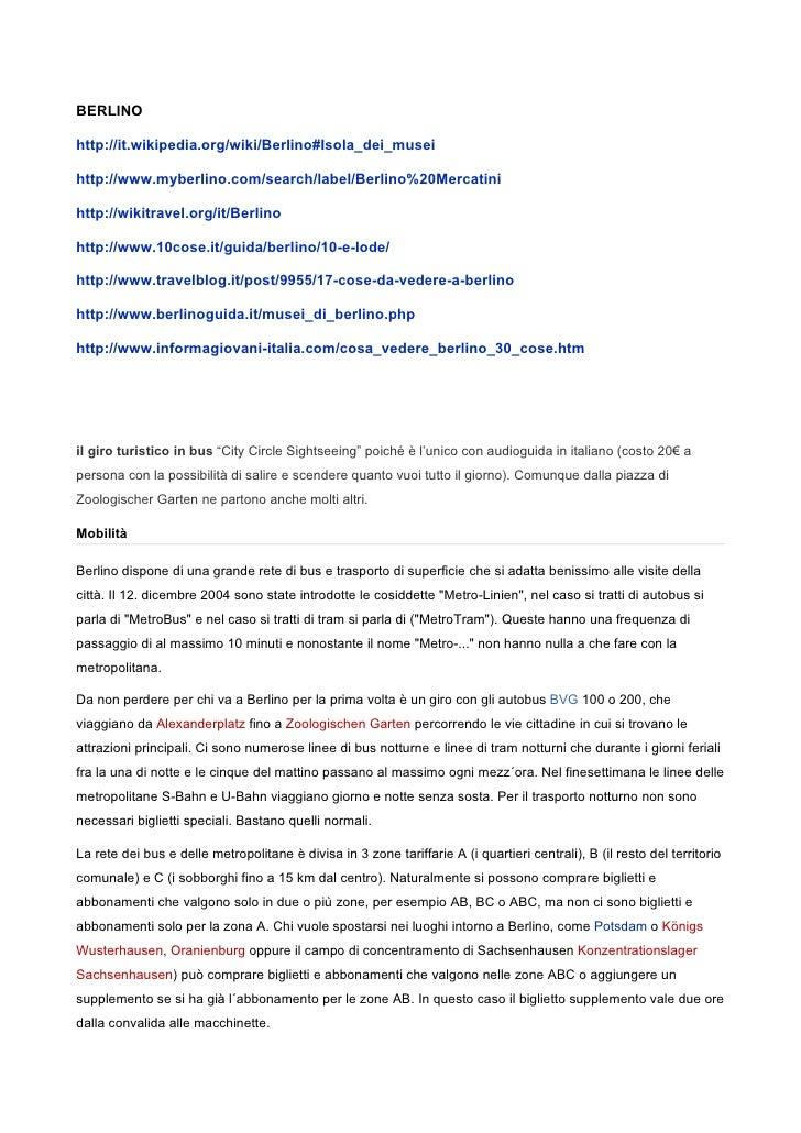 BERLINOhttp://it.wikipedia.org/wiki/Berlino#Isola_dei_museihttp://www.myberlino.com/search/label/Berlino%20Mercatinihttp:/...