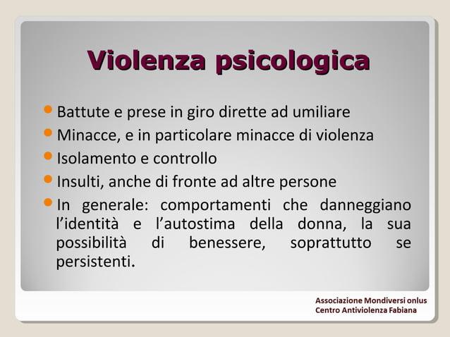 Violenza economicaViolenza economica Controllo dello stipendio della donna o delle entrate familiari, impedendole qualsia...