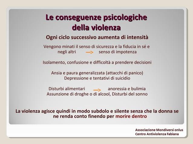 Violenza assistitaViolenza assistita Qualsiasi atto di violenza fisica, verbale, psicologica, sessuale ed economica compiu...
