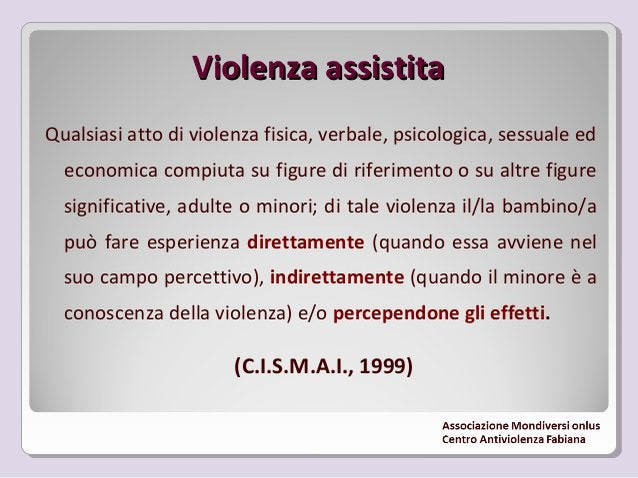 """Conseguenze sul minoreConseguenze sul minore  Riproducibilità: chi assiste abitualmente a violenza e si """"abitua"""" a vivere..."""