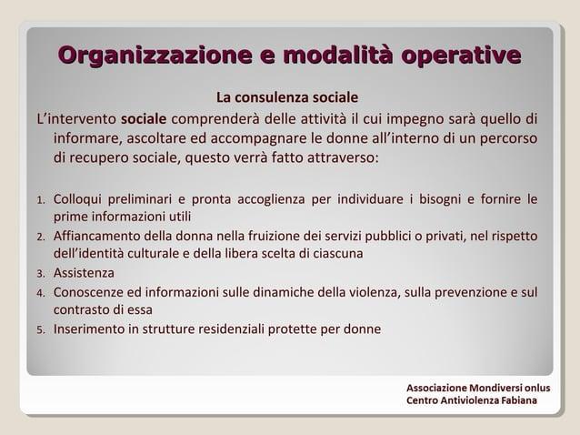 Organizzazione e modalità operativeOrganizzazione e modalità operative La consulenza psicologica Tra gli interventi previs...