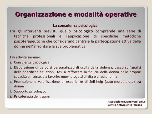 Organizzazione e modalità operativeOrganizzazione e modalità operative La consulenza legale L'intervento legale comprende ...