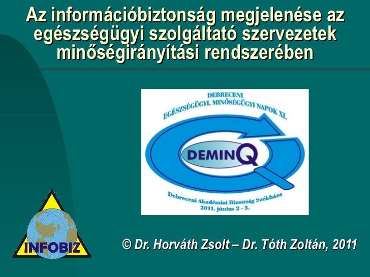 Az információbiztonság megjelenése az egészségügyi szolgáltató szervezetek minőségirányítási rendszerében © Dr. Horváth Zs...