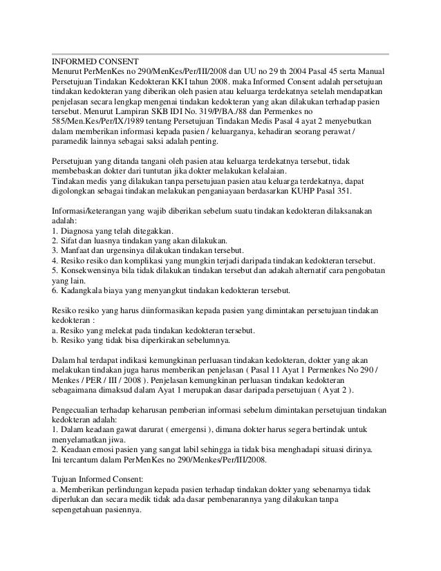 INFORMED CONSENT Menurut PerMenKes no 290/MenKes/Per/III/2008 dan UU no 29 th 2004 Pasal 45 serta Manual Persetujuan Tinda...