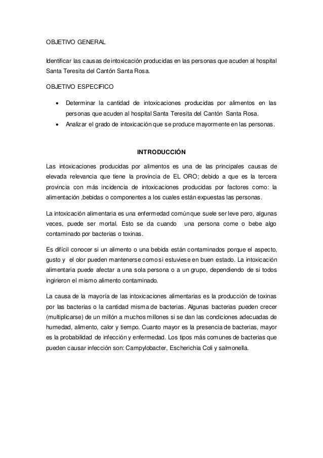 OBJETIVO GENERAL  Identificar las causas de intoxicación producidas en las personas que acuden al hospital  Santa Teresita...