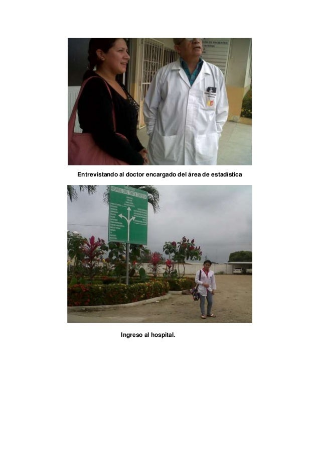 Entrevistando al doctor encargado del área de estadística  Ingreso al hospital.