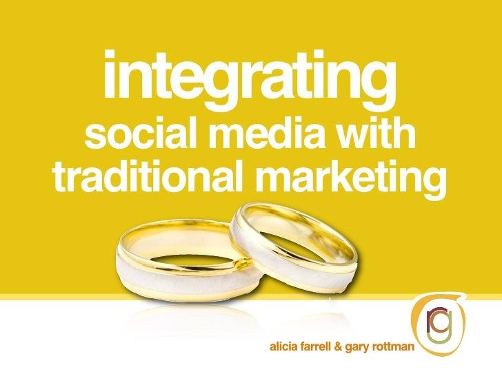 integrating  social media withtraditional marketing           alicia farrell & gary rottman