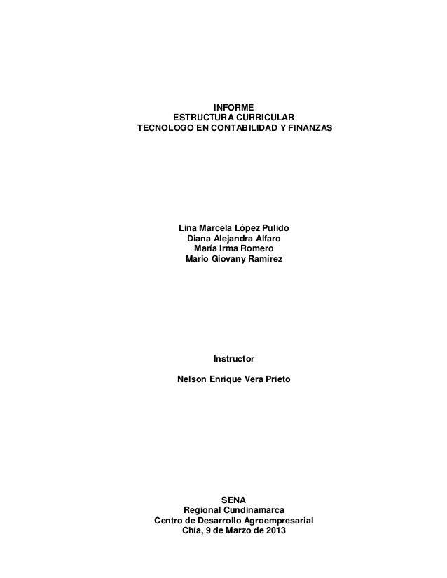 INFORME      ESTRUCTURA CURRICULARTECNOLOGO EN CONTABILIDAD Y FINANZAS        Lina Marcela López Pulido          Diana Ale...