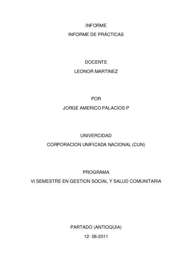 INFORME INFORME DE PRÁCTICAS DOCENTE LEONOR MARTINEZ POR JORGE AMERICO PALACIOS P UNIVERCIDAD CORPORACION UNIFICADA NACION...