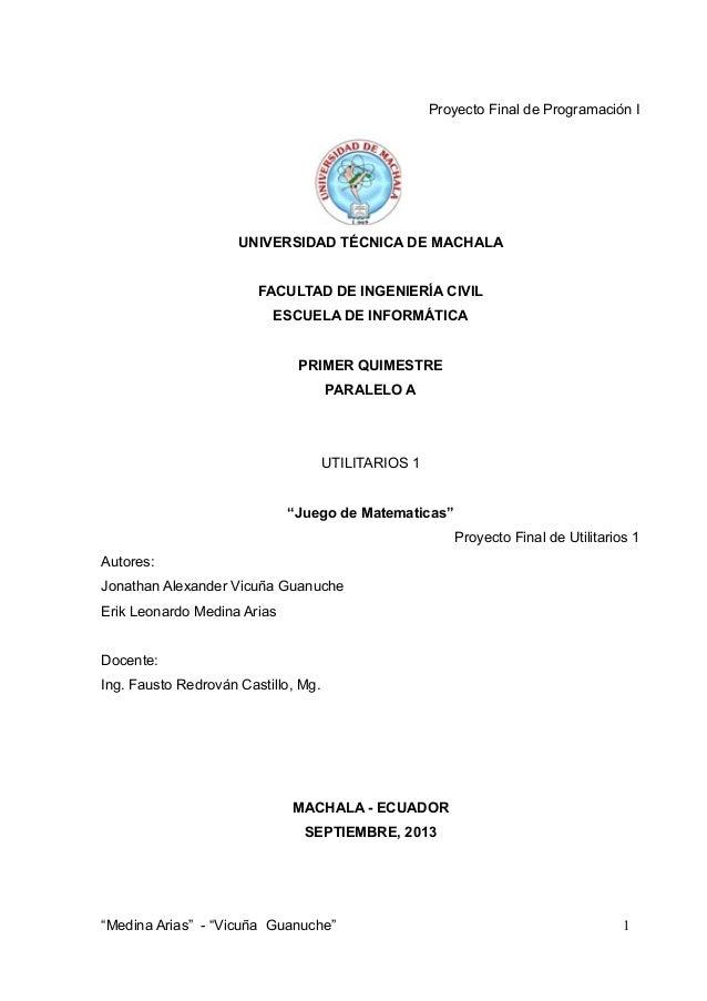 Proyecto Final de Programación I UNIVERSIDAD TÉCNICA DE MACHALA FACULTAD DE INGENIERÍA CIVIL ESCUELA DE INFORMÁTICA PRIMER...