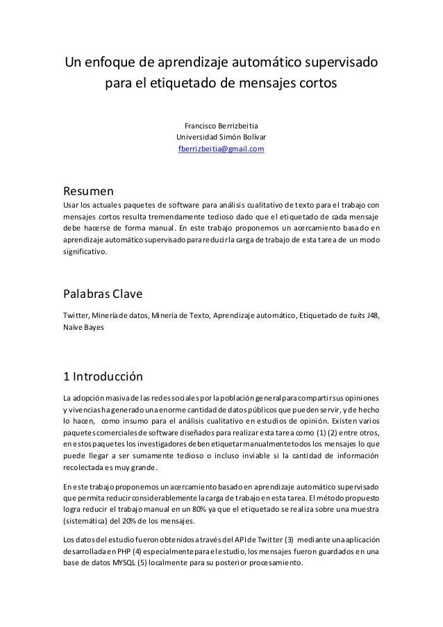 Un enfoque de aprendizaje automático supervisado para el etiquetado de mensajes cortos Francisco Berrizbeitia Universidad ...