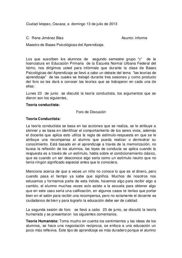 Ciudad Ixtepec, Oaxaca; a domingo 13 de julio de 2013 C: Rene Jiménez Blas Asunto: informe Maestro de Bases Psicológicas d...