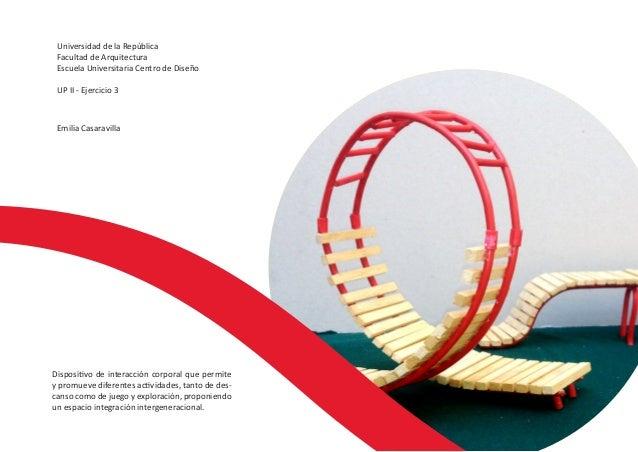 Dispositivo de interacción corporal que permite y promueve diferentes actividades, tanto de des- canso como de juego y exp...
