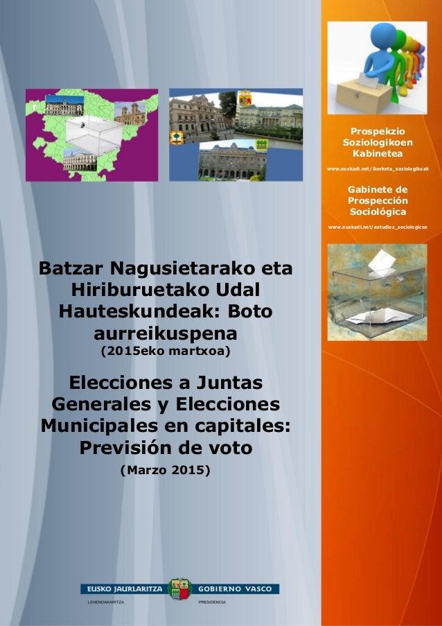 Batzar Nagusietarako eta Hiriburuetako Udal Hauteskundeak: Boto aurreikuspena (2015eko martxoa) Elecciones a Juntas Genera...
