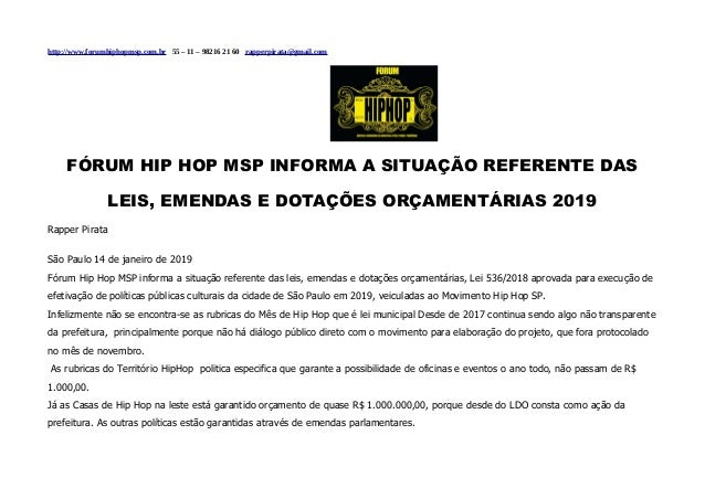http://www.forumhiphopmsp.com.br 55 – 11 – 98216 21 60 rapperpirata@gmail.com FÓRUM HIP HOP MSP INFORMA A SITUAÇÃO REFEREN...