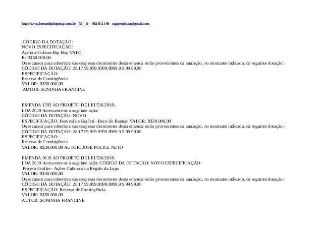 http://www.forumhiphopmsp.com.br 55 – 11 – 98216 21 60 rapperpirata@gmail.com CÓDIGO DA DOTAÇÃO: NOVO ESPECIFICAÇÃO: Apoio...
