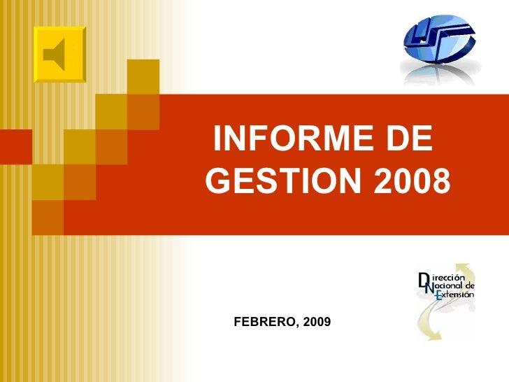 INFORME DE  GESTION 2008 FEBRERO, 2009