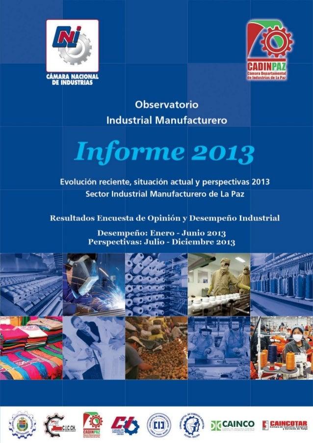 Evolución reciente, situación actual y perspectivas 2013 Sector Industrial Manufacturero de La Paz Resultados Encuesta de ...