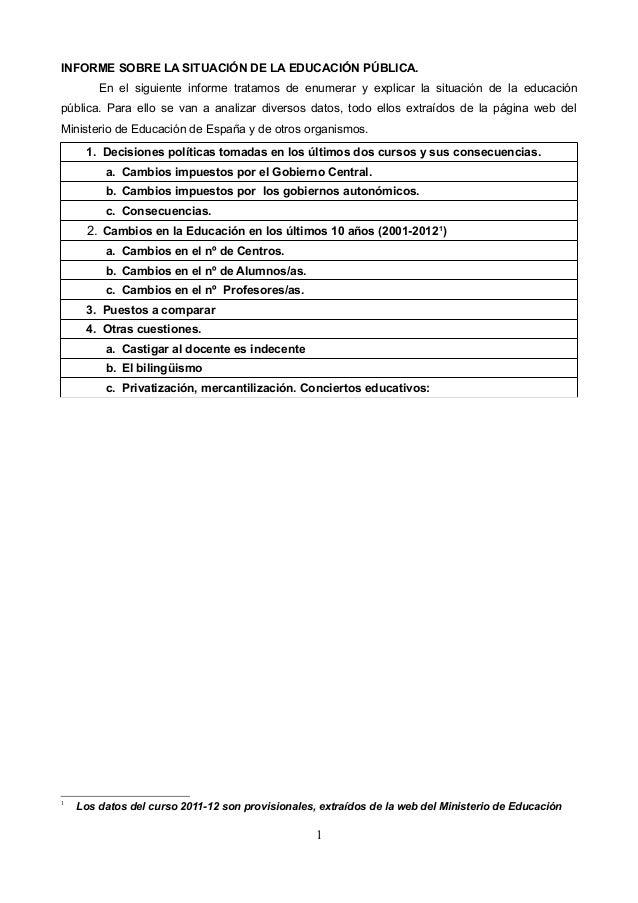 INFORME SOBRE LA SITUACIÓN DE LA EDUCACIÓN PÚBLICA.En el siguiente informe tratamos de enumerar y explicar la situación de...
