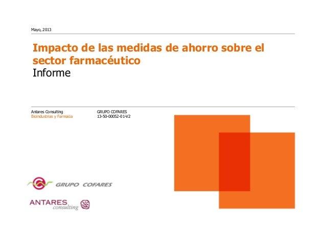 Impacto de las medidas de ahorro sobre el sector farmacéutico Informe Antares Consulting Bioindustrias y Farmacia Mayo, 20...