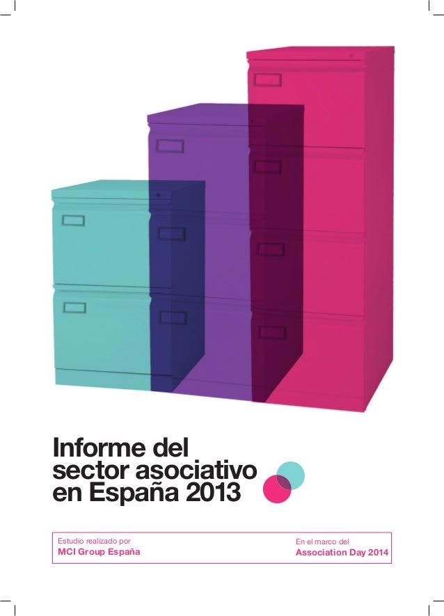 Informe del sector asociativo en España 2013 Estudio realizado por  MCI Group España  En el marco del  Association Day 201...