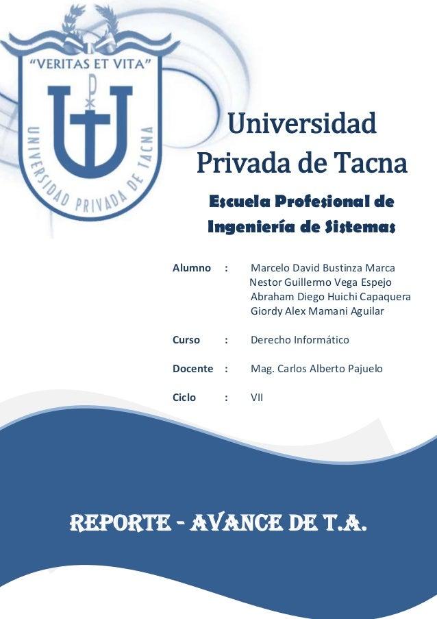 Universidad Privada de Tacna Escuela Profesional de Ingeniería de Sistemas Alumno : Marcelo David Bustinza Marca Nestor Gu...