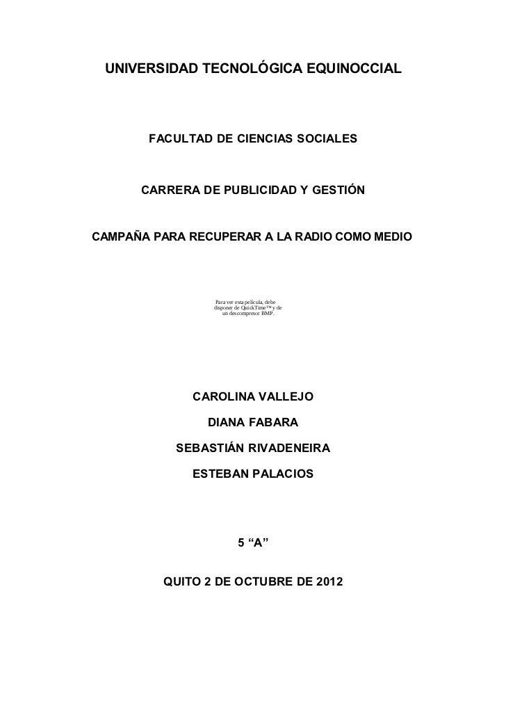 UNIVERSIDAD TECNOLÓGICA EQUINOCCIAL       FACULTAD DE CIENCIAS SOCIALES      CARRERA DE PUBLICIDAD Y GESTIÓNCAMPAÑA PARA R...