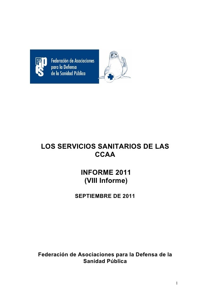 LOS SERVICIOS SANITARIOS DE LAS              CCAA               INFORME 2011                (VIII Informe)             SEP...