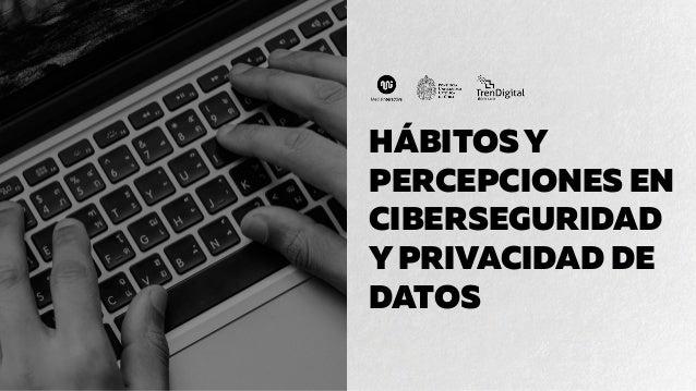6e6156f63888e H BITOSY PERCEPCIONES EN CIBERSEGURIDAD YPRIVACIDAD DE DATOS ...