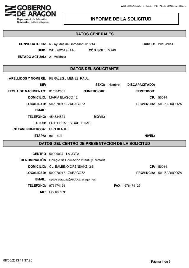 INFORME DE LA SOLICITUD WDF2825A9EAA - 6 - 5249 - PERALES JIMENEZ, RAUL DATOS GENERALES 6 - Ayudas de Comedor 2013/14CONVO...