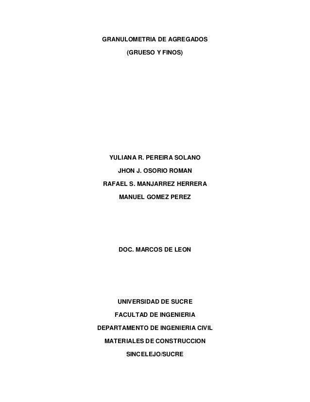 GRANULOMETRIA DE AGREGADOS  (GRUESO Y FINOS)  YULIANA R. PEREIRA SOLANO  JHON J. OSORIO ROMAN  RAFAEL S. MANJARREZ HERRERA...