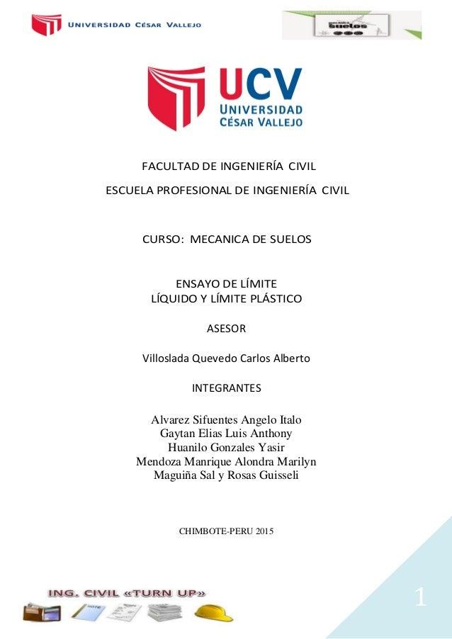 1 FACULTAD DE INGENIERÍA CIVIL ESCUELA PROFESIONAL DE INGENIERÍA CIVIL CURSO: MECANICA DE SUELOS ENSAYO DE LÍMITE LÍQUIDO ...