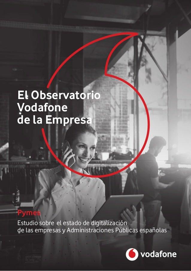 Pymes El Observatorio Estudio sobre el estado de digitalización de las empresas y Administraciones Públicas españolas Voda...