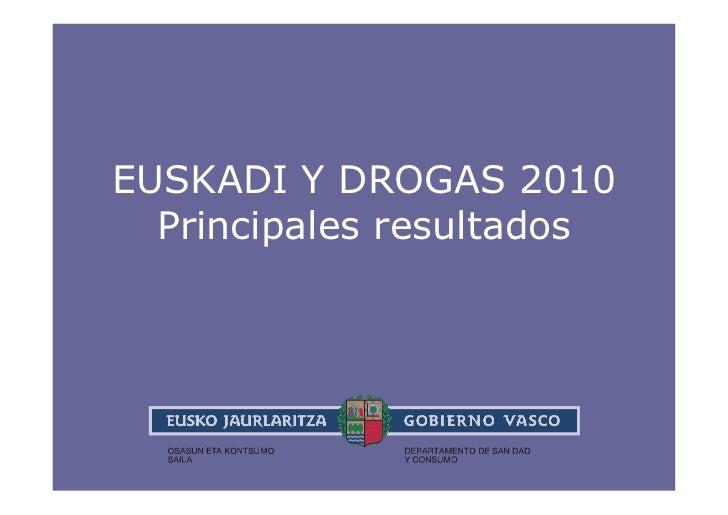 EUSKADI Y DROGAS 2010  Principales resultados