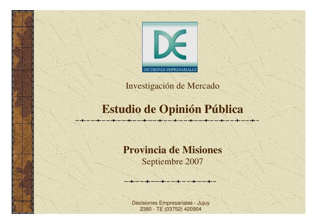 Investigación de Mercado  Estudio de Opinión Pública      Provincia de Misiones          Septiembre 2007         Decisione...
