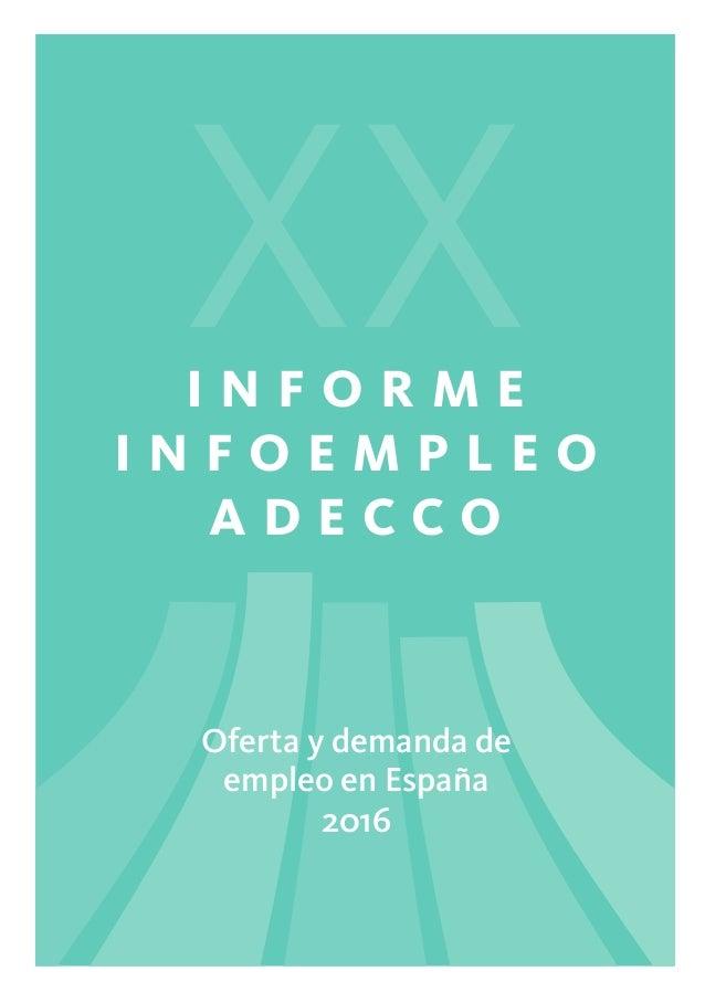 Oferta y demanda de empleo en España 2016 2016 InformeInfoempleoADECCO I n f o r m e I n f o e m p l e o A D E C C O XX