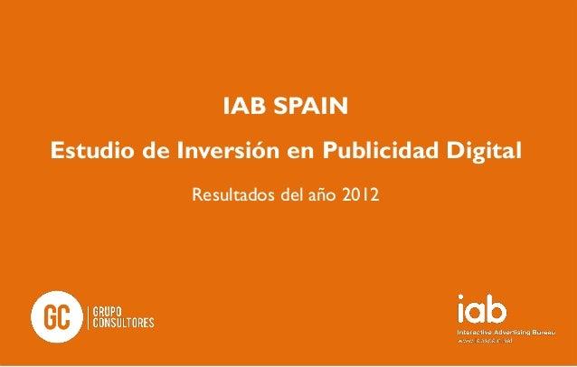 IAB SPAINEstudio de Inversión en Publicidad Digital            Resultados del año 2012
