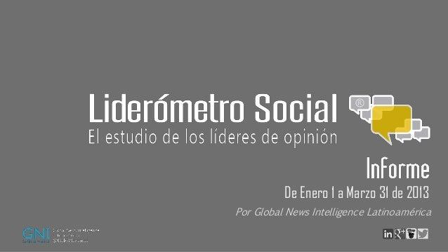 Por Global News Intelligence LatinoaméricaDe Enero 1 a Marzo 31 de 2013