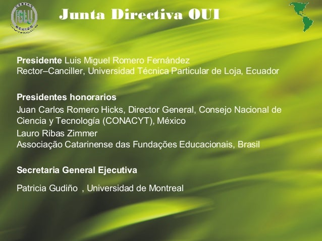 22 Junta Directiva OUI Presidente Luis Miguel Romero Fernández Rector–Canciller, Universidad Técnica Particular de Loja, E...